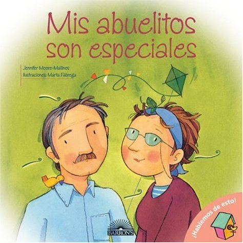 9780764135071: Mis abuelitos son especiales: My Grandparents are Special, Spanish Edition (Let's Talk About It Books)
