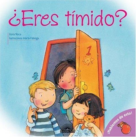 Eres timido?: Are You Shy?, Spanish Edition: Jennifer Moore-Mallinos, Nuria