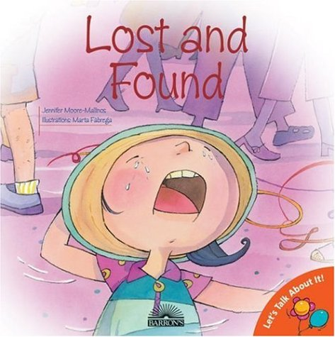Lost and Found (Let's Talk about It: Jennifer Moore-Mallinos; Illustrator-Marta