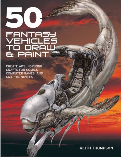 9780764135224: 50 Fantasy Vehicles to Draw & Paint: Create Awe-Inspiring Crafts for Comics, Computer Games, and Graphic Novels (Quarto Book)