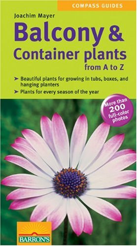 Balcony & Container Plants (Compass Guides): Joachim Meyer