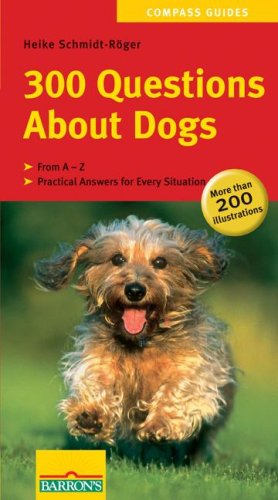 300 Questions About Dogs (Compass Guides): Heike Schmidt-Roger