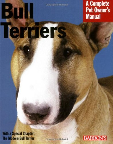 9780764135286: Bull Terriers: Everything About Purchase, Care, Nutrition, Behavior, and Training