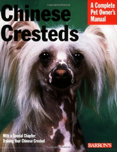 Chinese Cresteds (Complete Pet Owner's Manual): Morton, Anna