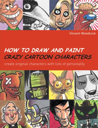9780764135736: How to Draw and Paint Crazy Cartoon Characters (Quarto Book)