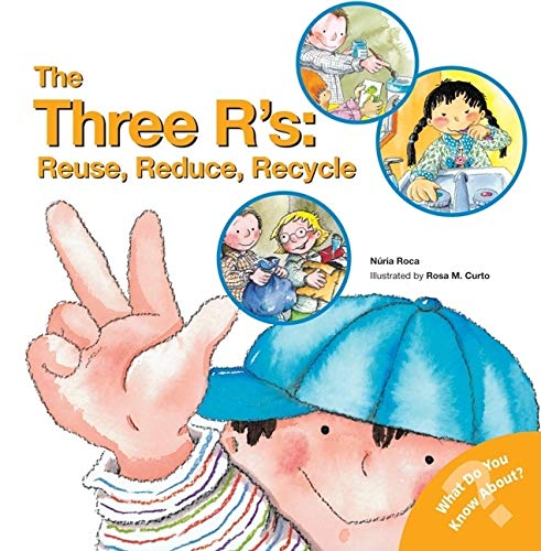 9780764135811: The Three R's: Reuse, Reduce, Recycle (What Do You Know About? Books)