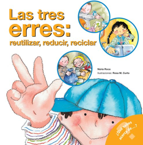 9780764135828: Las tres erres; reutilizar, reducir, reciclar: The Three R's: Reuse, Reduce, Recycle (Spanish Edition) (What Do You Know About? Books)
