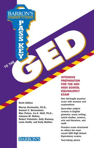 Pass Key to the GED (Barron's Pass Key to the GED) (0764136356) by Murray Rockowitz Ph.D.; Samuel C. Brownstein; Max Peters; Ira K. Wolf Ph.D.