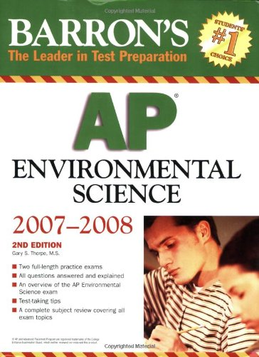 Barron's AP Environmental Science 2007/2008 (Barron's How: Gary Thorpe