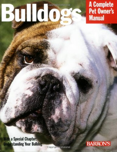9780764136450: Bulldogs: Everything about Health, Behavior, Feeding, and Care (Complete Pet Owner's Manual)