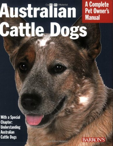 9780764136498: Australian Cattle Dogs (Complete Pet Owner's Manual)