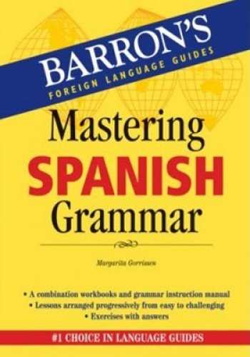 MASTERING SPANISH GRAMMAR (Barron's Foreign Language Guides Series)
