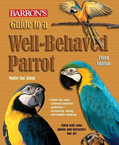 Guide To A Well Behaved Parrot: Mattie Sue Athan