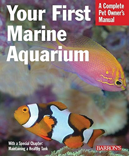 9780764136757: Your First Marine Aquarium (Complete Pet Owner's Manual)