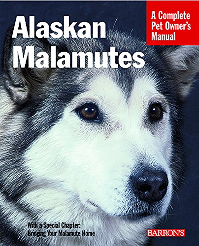 9780764136764: Alaskan Malamutes: Everything About Purchase, Care, Nutrition, Behavior, and Training