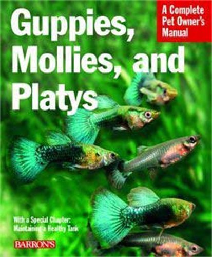 9780764137174: Guppies, Mollies, and Platys: Everything About Purchase, Care, Nutrition, and Behavior