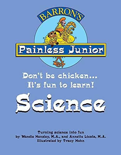 Painless Junior: Science (Painless Junior Series): Hensley M.A., Wendie;