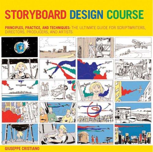 Storyboard Design Course: Principles, Practice, and Techniques: Cristiano, Giuseppe