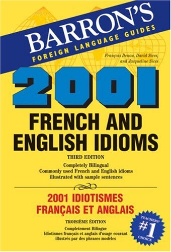 9780764137501: 2001 French and English Idioms: 2001 Idiotismes Francais et Anglais (2001 Idioms Series)