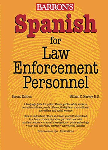 Spanish for Law Enforcement Personnel (0764137514) by William C. Harvey M.S.