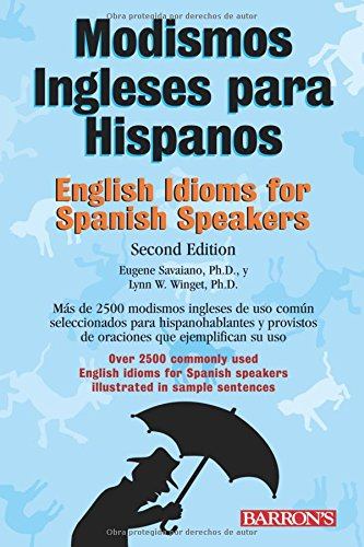 9780764137525: Modismos Ingleses Para Hispanos/English Idioms For Spanish Speakers (Barron's Idioms Series)