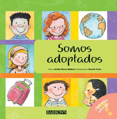 Somos adoptados: We Are Adopted (Spanish Edition): Jennifer Moore-Mallinos; Illustrator-Marta