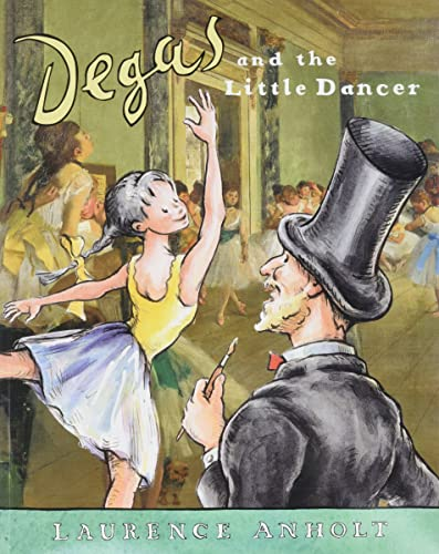 9780764138522: Degas and the Little Dancer (Anholt's Artists Books for Children)