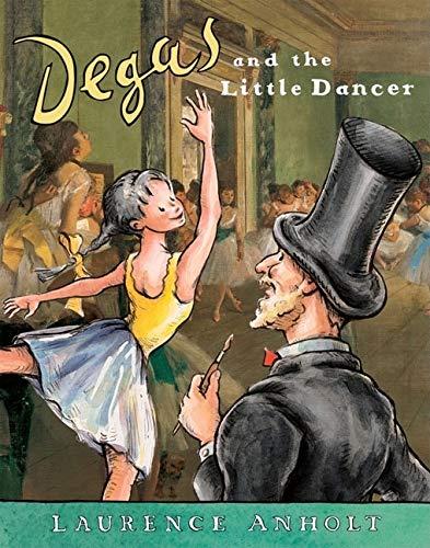 9780764138522: Degas and the Little Dancer (Anholt's Artists Books For Children)
