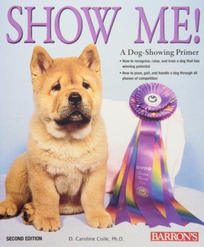 9780764138898: Show Me!: A Dog Showing Primer