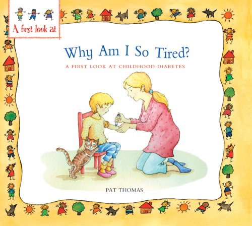 Why Am I So Tired?: A First Look at...Diabetes (A First Look at...Series) (0764138995) by Pat Thomas