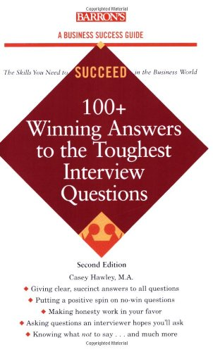 9780764139123: 100+ Winning Answers to the Toughest Interview Questions (Barron's Business Success Series)