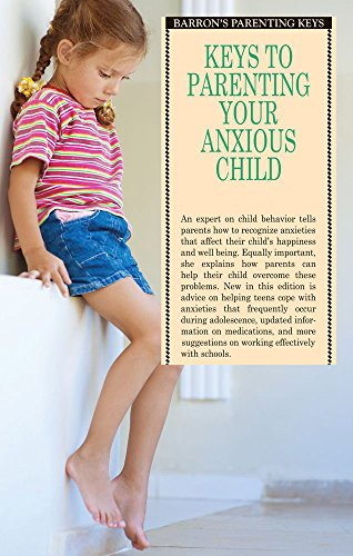 9780764139161: Keys to Parenting Your Anxious Child (Barron's Parenting Keys)