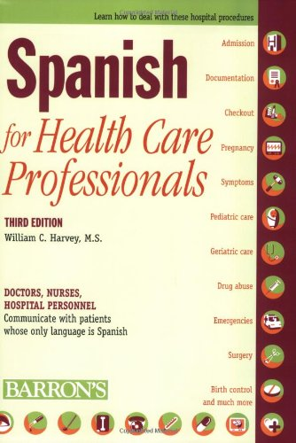 9780764139284: Spanish for Health Care Professionals: Doctors, Nurses, Hospital Personnel Communicate with Patients Whose Only Language Is Spanish