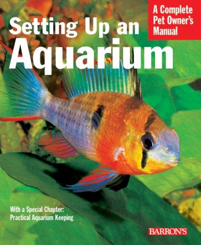 9780764139444: Setting Up an Aquarium (Complete Pet Owner's Manual) (Complete Pet Owner's Manual)
