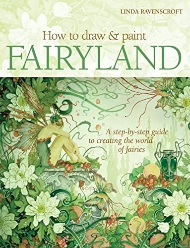 9780764139536: How to Draw and Paint Fairyland: A Step-by-Step Guide to Creating the World of Fairies