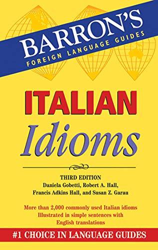 9780764139741: Italian Idioms (Barron's Foreign Language Guides)