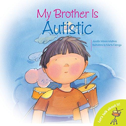 My Brother Is Autistic: Moore-Mallinos, Jennifer/ Fabrega,