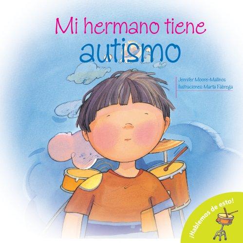 9780764140457: Mi Hermano Tiene Autismo = My Brother Is Autistic! (Hablemos De Esto!/ Let's Talk About It!)
