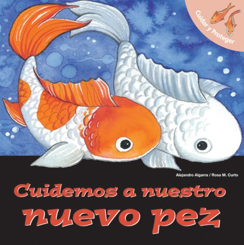 9780764140631: Cuidemos a nuestro nuevo pez: Let's Take Care of Our New Fish (Spanish-Language Edition) (Cuidas y Proteger) (Spanish Edition)