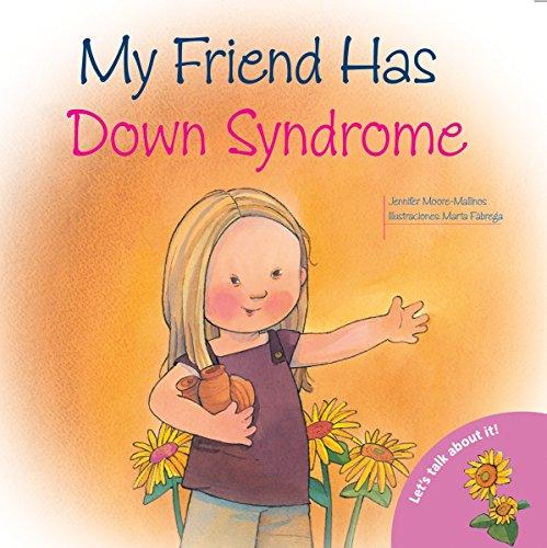 My Friend Has Down Syndrome (Let's Talk: Moore-Mallinos, Jennifer; Fabrega,