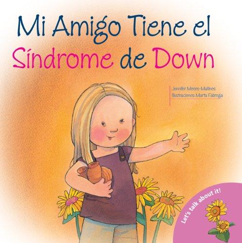 9780764140778: Mi Amigo Tiene el Sindrome de Down = My Friend Has Down Syndrome (Hablemos De Esto!/ Let's Talk About It!)