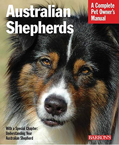 9780764141379: Australian Shepherds: Everything About Purchase, Care, Nutrition, Behavior, and Training