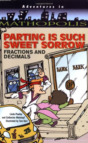 9780764141713: Parting Is Such Sweet Sorrow: Fractions and Decimals (Adventures in Mathopolis)
