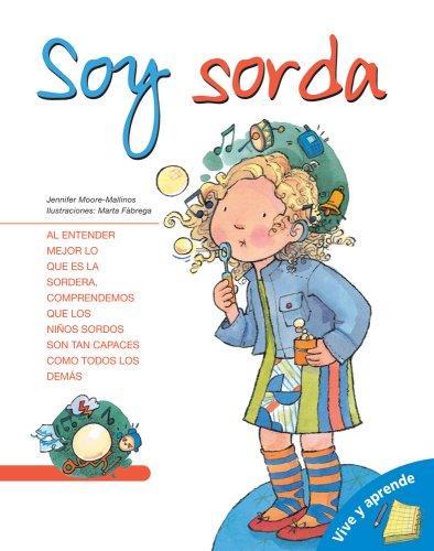 Soy Sorda (Vive y Aprende) (Spanish Edition): Jennifer Moore-Mallinos; Illustrator-Marta