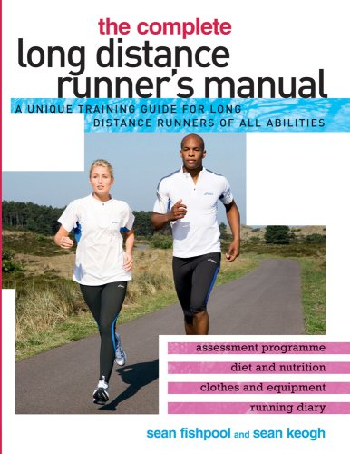 The Complete Long Distance Runner's Manual: A: Fishpool, Sean, Keogh,