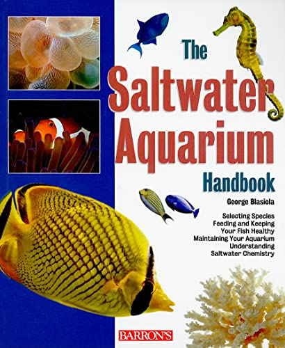 The Saltwater Aquarium Handbook (Barron's Pet Handbooks): George Blasiola