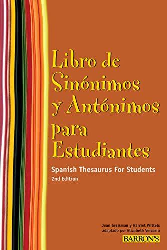 Libro de Sinonimos y Antonimos Para Estudiantes: Spanish Thesaurus for Students (Spanish Edition) (0764143212) by Harriet Wittels; Joan Greisman