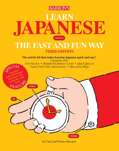 Learn Japanese the Fast and Fun Way (Fast and Fun Way Series) (0764144189) by Nobuo Akiyama; Carol Akiyama