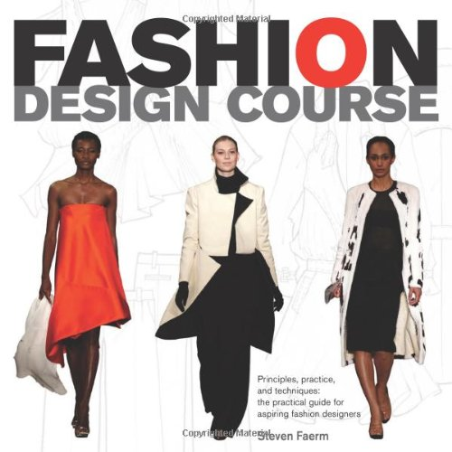 9780764144233: Fashion Design Course: Principles, Practice, and Techniques: The Practical Guide for Aspiring Fashion Designers