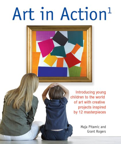 9780764144400: Art in Action 1: Introducing Young Children to the World of Art with 24 Creative Projects Inspired by 12 Masterpieces (Art in Action Books)